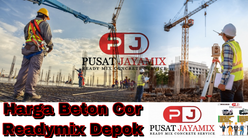 HARGA BETON COR READYMIX DEPOK| PUSAT JAYAMIX