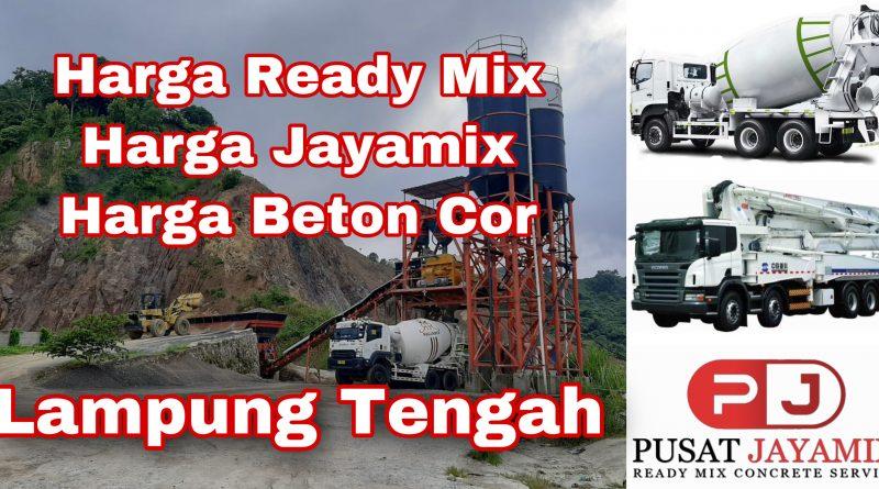HARGA BETON COR READY MIX DAN JAYAMIX LAMPUNG TENGAH| PUSAT JAYAMIX
